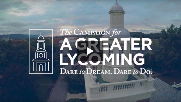 Watch the video that helped to launch the Campaign for a Greater Lycoming.