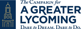 The Campaign for A Greater Lycoming - Dare to Dream. Dare to Do.